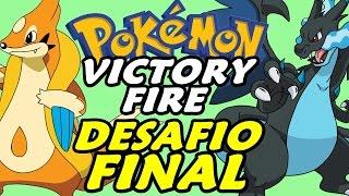 Pokémon Victory Fire (Detonado - Parte 40) - O DESAFIO FINAL!