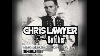 Chris Lawyer feat Butcher - Béreslegény Right on Time