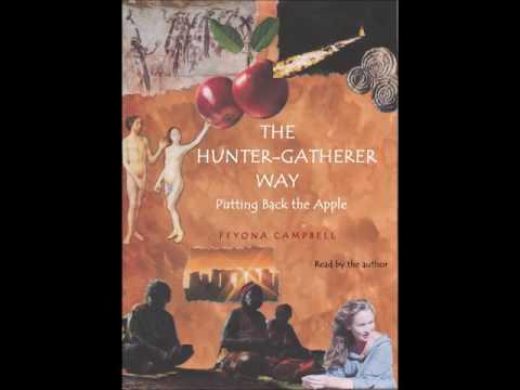 The Hunter Gatherer Way SAMPLE Of AudioBook