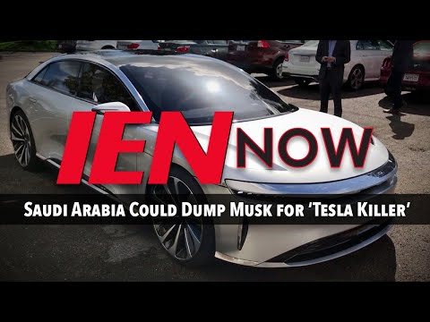 IEN NOW: Saudi Arabia Could Dump Musk for 'Tesla Killer'