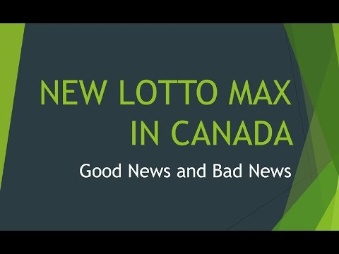 New LottoMax In Canada - Good And Bad News