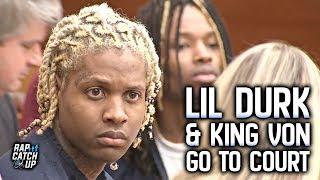 Lil Durk & King Von Go To Court in Atlanta