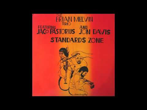 The Brian Melvin Trio - Standards Zone (feat. Jaco Pastorius & Jon Davis)