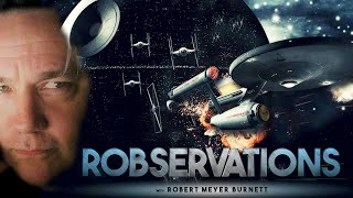 STAR WARS, STAR TREK AND THE HATRED OF UNWILLING DISBELIEF. - ROBSERVATIONS Live Chat #314