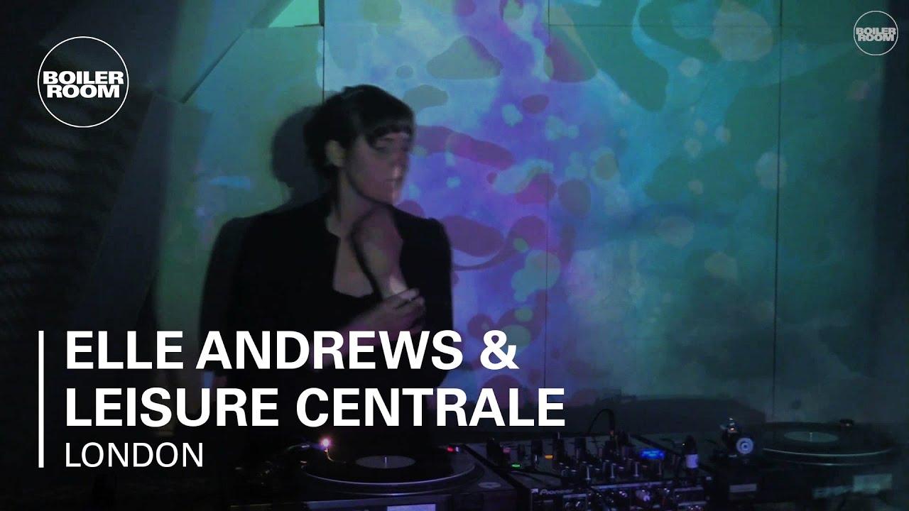 Elle Andrews & Leisure Centrale Boiler Room x Top Nice 004 DJ Set ...