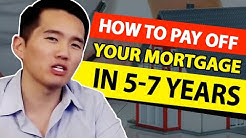 How to Pay Off Your Mortgage in 5-7 Years (2019)