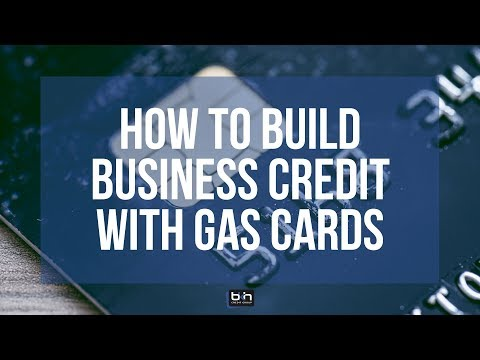 How To Build Business Credit With Gas Cards