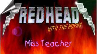 REDHEAD (WITH THE HORNS) - MISS TEACHER
