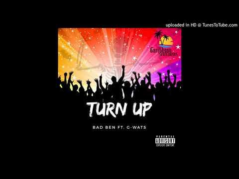 Bad Ben ft G-wats - Turn Up (Prod. by Esteban Diaz)