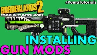 How to Install the Community Patch, Mods and Modded weapons for Borderlands 2 #PumaTutorials