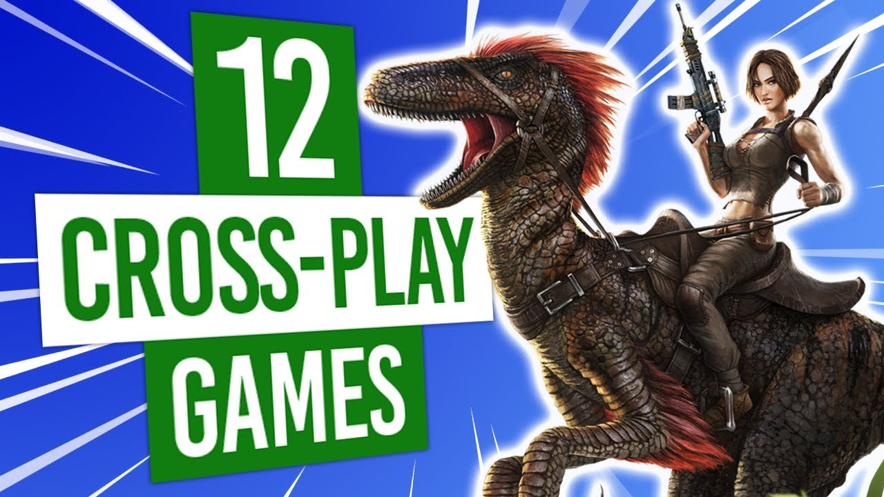 12 Awesome Cross Play Games On Xbox For 2020 Youtube