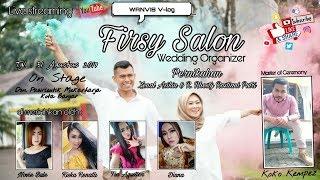 Gambar cover LIVE STREAMING PANGGUNG HIBURAN FIRSYI SALON  Resepsi pernikahan Zaenal Asikin & Rhesti 1-9-2019