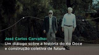 Baixar José Carlos Carvalho: Um diálogo sobre a história do rio Doce e construção coletiva de futuro
