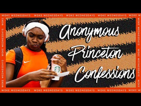 [REACTIONS] PRINCETON STUDENTS ANONYMOUSLY CONFESS | Woke Wednesdays