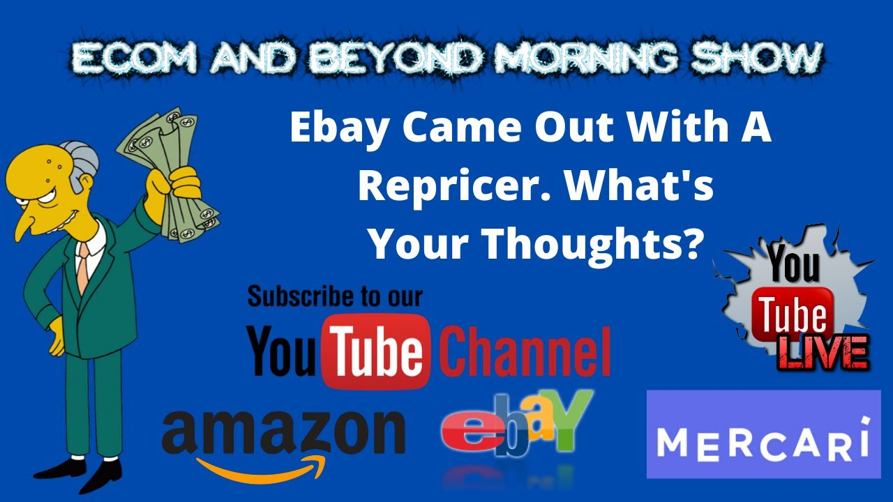 Ecom And Beyond Live Morning Show Ebay Came Out With A Repricer What Are Your Thoughts Youtube