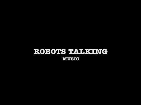 Robots Talking 07 - Music