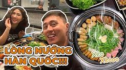 Lòng nướng chuẩn Hàn Quốc ăn ở đâu ??? Vlog 209