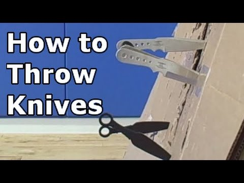 How to Throw Knives