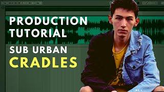 Production Tutorial Sub Urban - Cradles Breakdown