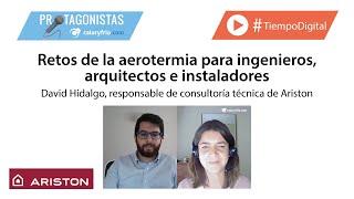 Retos de la aerotermia para ingenieros y arquitectos |  David Hidalgo, ARISTON