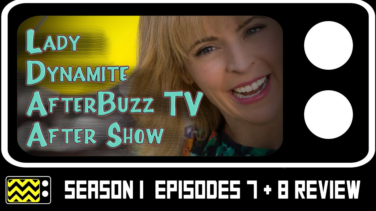Download Lady Dynamite Season 1 Episodes 7 & 8 Review & After Show | AfterBuzz TV