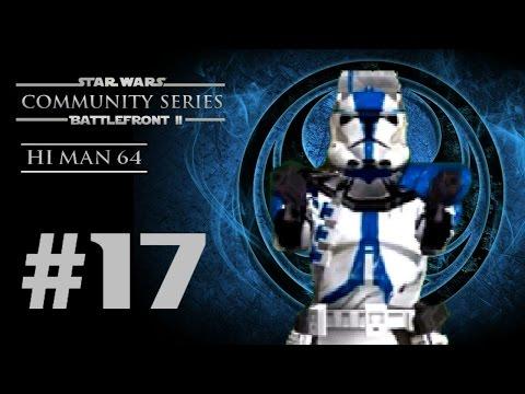 Star Wars Battlefront II (PC) HD: Community Series III: Episode 17   Hi man 64