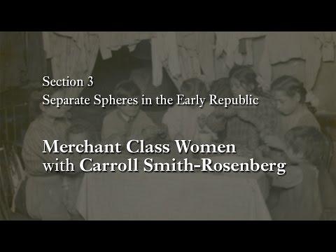 MOOC WHAW1.1x | 3.4.2 Merchant Class Women with Carroll Smith-Rosenberg