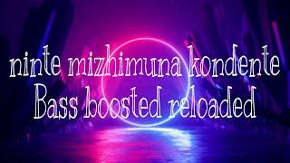 Ninte mizhimuna kondente nenjil_4 the people_Bass boosted reloaded _