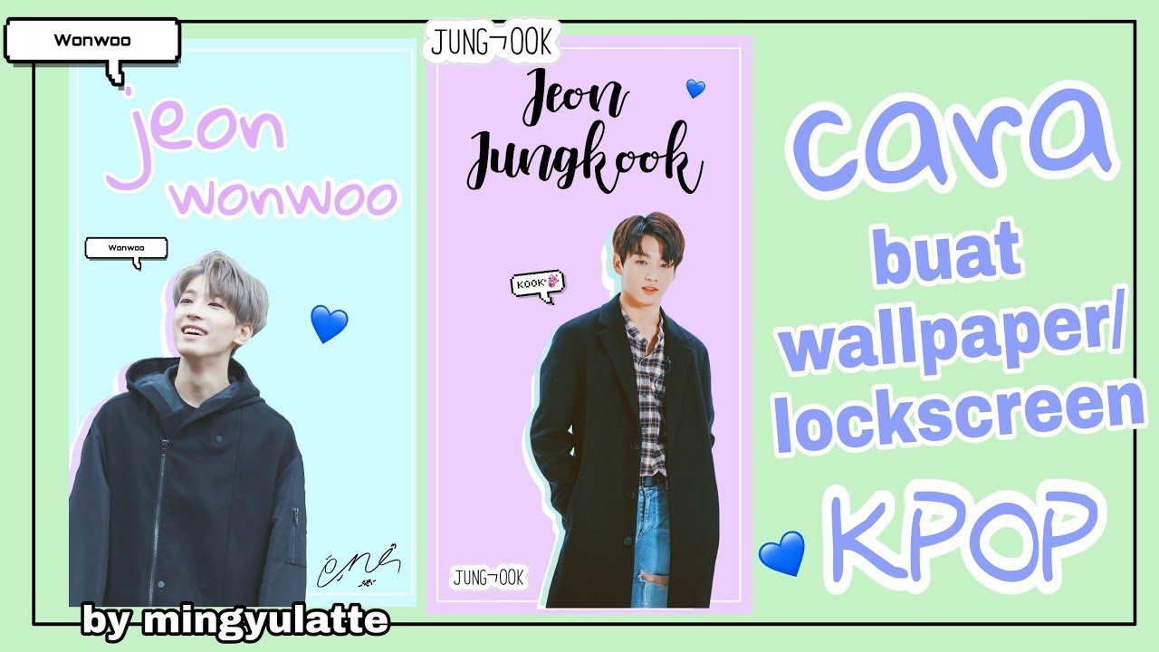 Cara Buat Wallpaperlockscreen Kpop