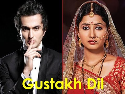 GUSTAKH DIL REAL NAMES OF CHARACTERS IN THE SERIAL