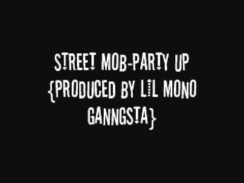 Party up-Street Mob{Produced by Lil Mono G}