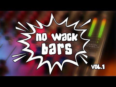 NO WACK BARS | Vol. 1