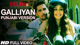Ek Villain: Galliyan Video Song | Punjabi Version | Sidharth Malhotra | Shraddha Kapoor