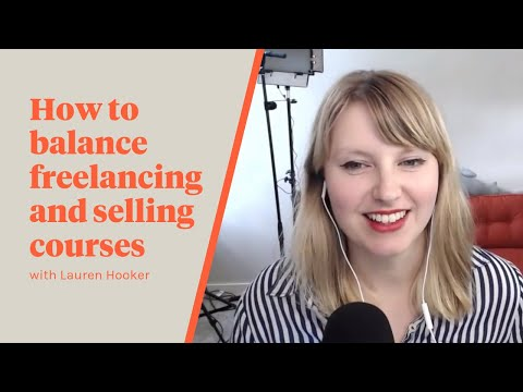 TFS 015: How to balance freelancing and selling courses with Lauren Hooker