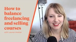 Episode 015: How to balance freelancing and selling courses with Lauren Hooker