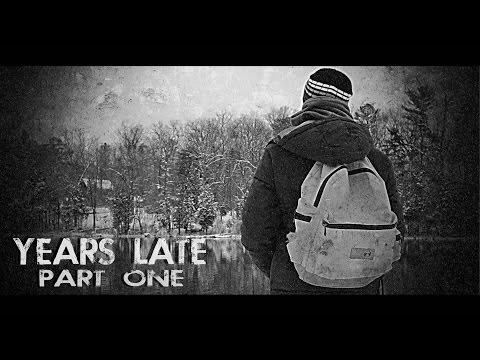 """Years Late"" Part 1 (Post-Apocalyptic)"