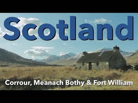 Scotland - Corrour, Meanach Bothy & Fort William