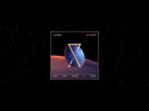 VAN - No Doubt (Official Audio) feat. Dub Afrika, Ilyass