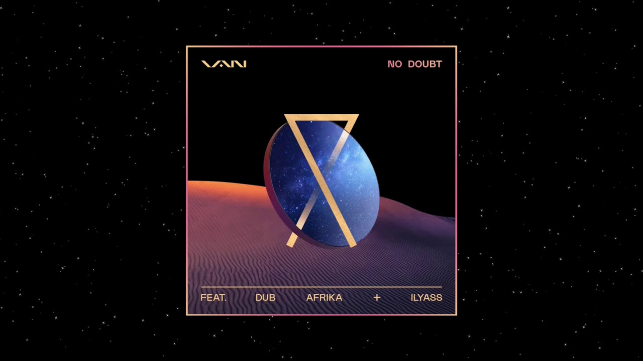 VAN Feat. Dub Afrika & Ilyass - NO DOUBT (Official Audio)