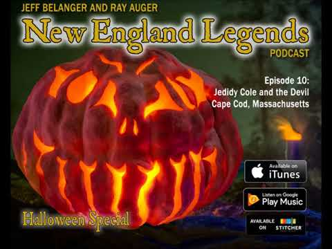 New England Legends Podcast 10 - Captain Jedidy Cole and the Devil