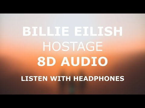 Billie Eilish - Hostage | 8D AUDIO