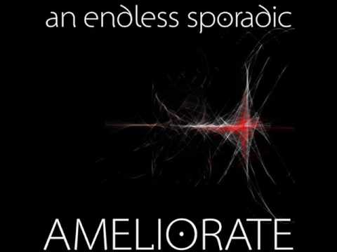 An Endless Sporadic - Anything - 1 - Ameliorate tab