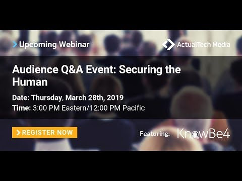 Audience Q&A Event: Securing the Human Layer with KnowBe4