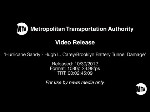 MTA Video Release: Hurricane Sandy - Hugh L. Carey/Brooklyn Battery Tunnel Damage