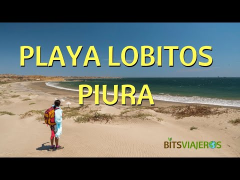 Lobitos - Piura 1/4: Las mejores playas para bañarse