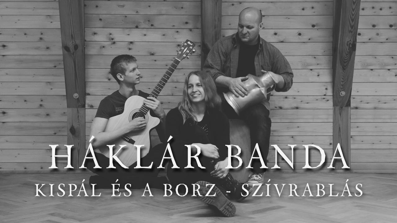 kispal-es-a-borz-szivrablas-haklar-banda-official
