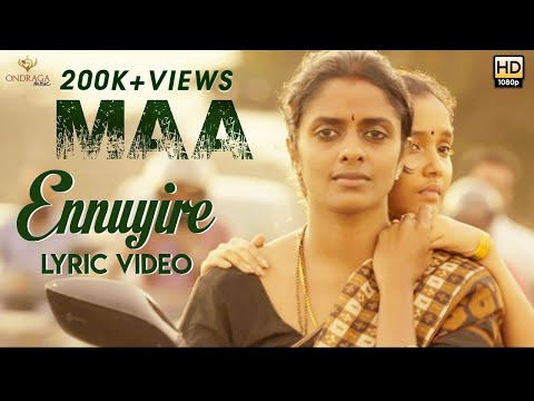 MAA - Ennuyire (Lyric Video) | Sundaramurthy KS | Madhan Karky | Sarjun KM | Ondraga Originals