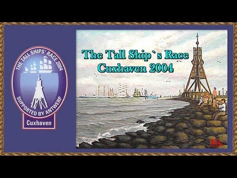 Tall Ship`s Race Cuxhaven 2004 - New Video