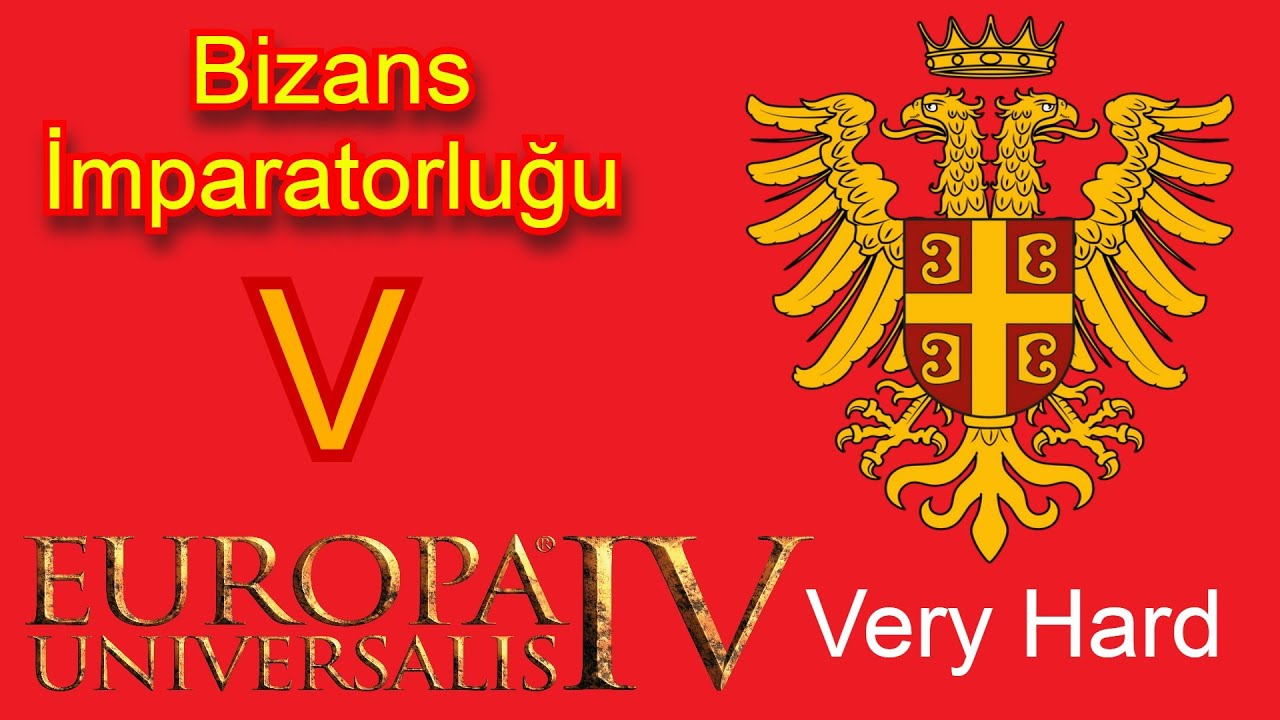 Very Hard // Europa Universalis IV Bizans 5