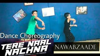 Nawabzaade Tere Naal Nachna Song Dance Choreography | Athiya Shetty | Badshah | Alok Kacher | Raghav